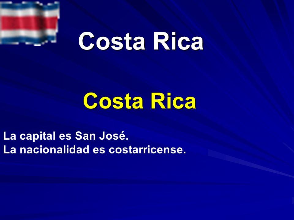 Costa Rica Costa Rica La capital es San José.
