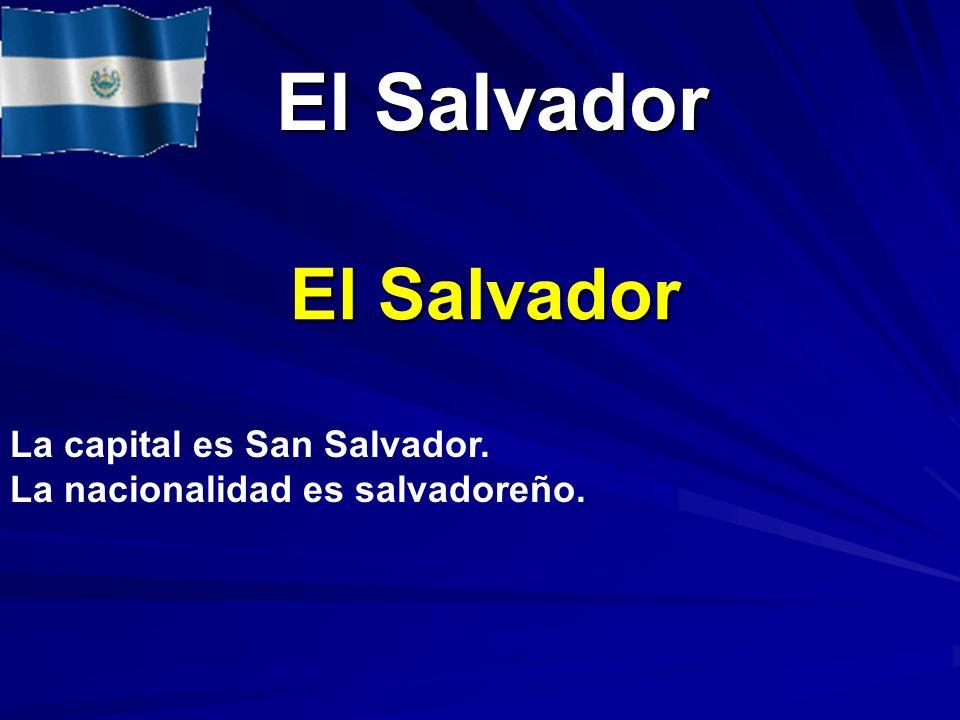 El Salvador El Salvador La capital es San Salvador.
