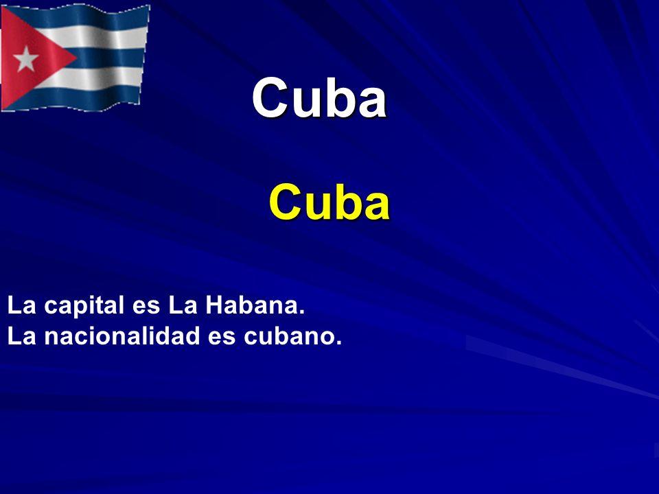 Cuba Cuba La capital es La Habana. La nacionalidad es cubano.
