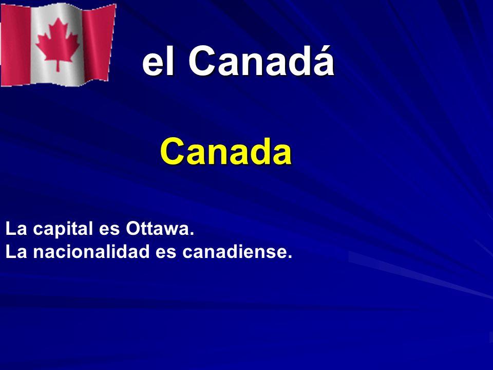 el Canadá Canada La capital es Ottawa. La nacionalidad es canadiense.
