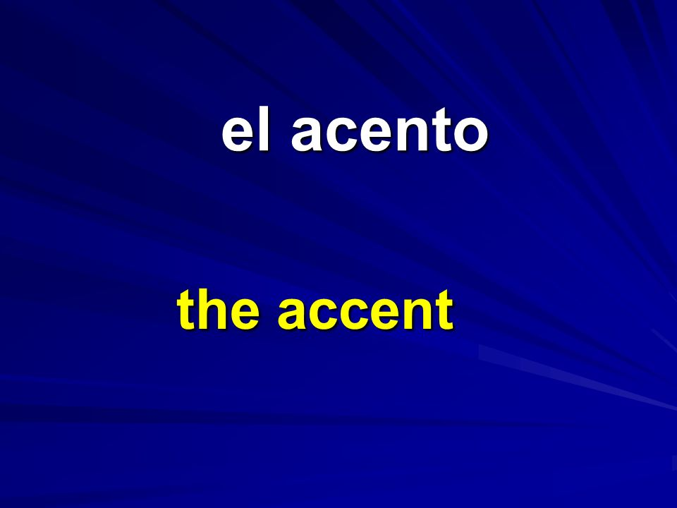 el acento the accent
