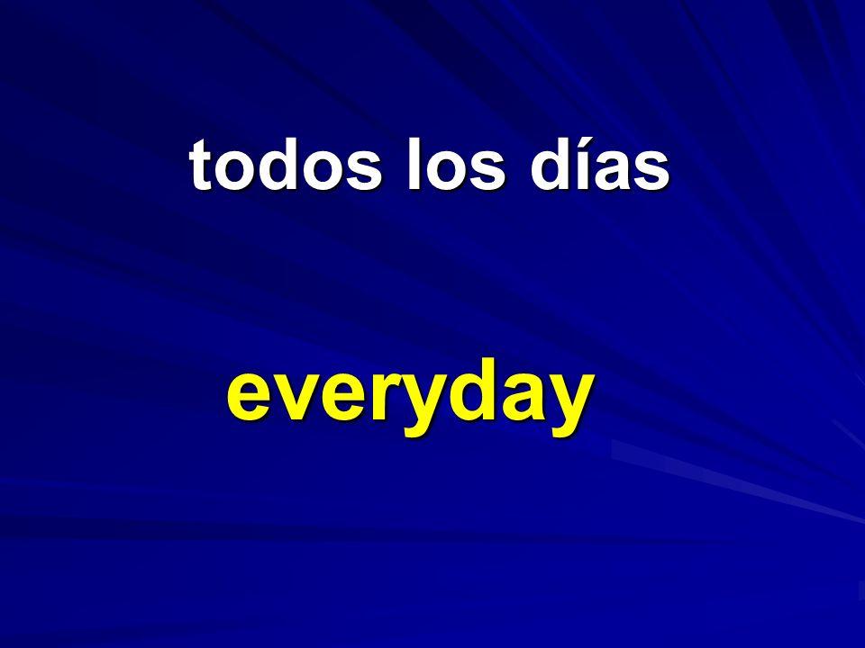 todos los días everyday