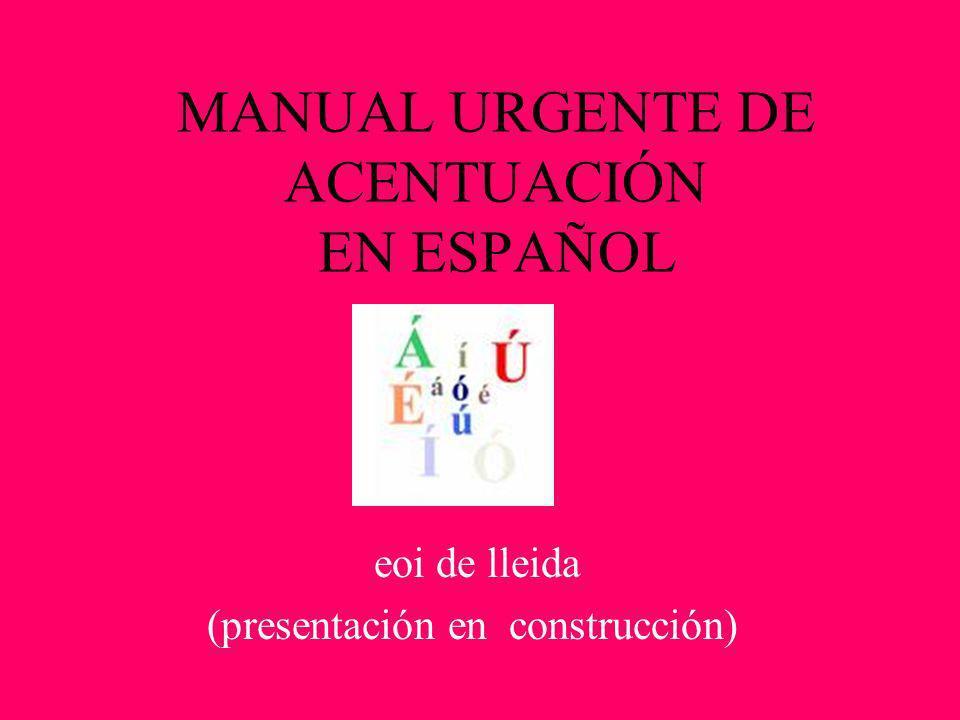 MANUAL URGENTE DE ACENTUACIÓN EN ESPAÑOL