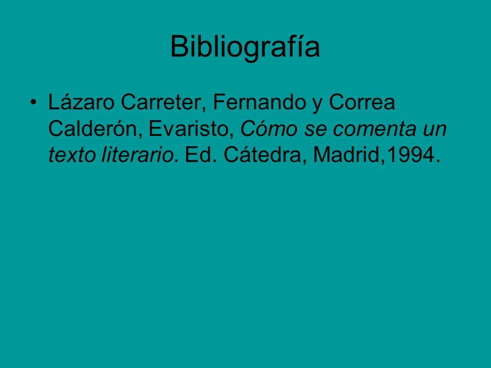 Bibliografía Lázaro Carreter, Fernando y Correa Calderón, Evaristo, Cómo se comenta un texto literario.