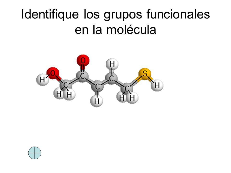 Identifique los grupos funcionales en la molécula