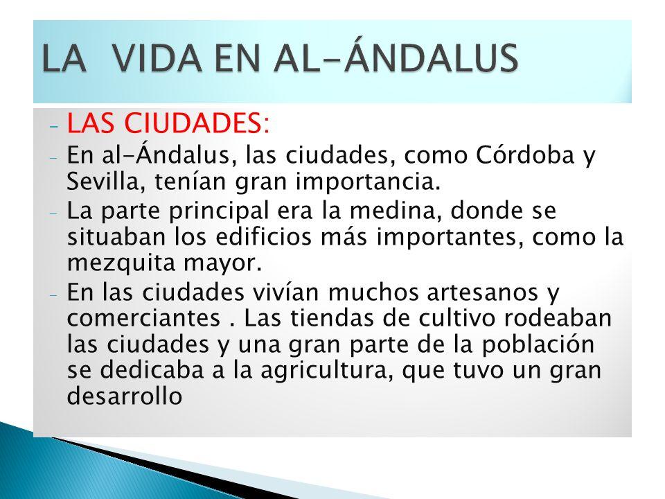 LA VIDA EN AL-ÁNDALUS LAS CIUDADES: