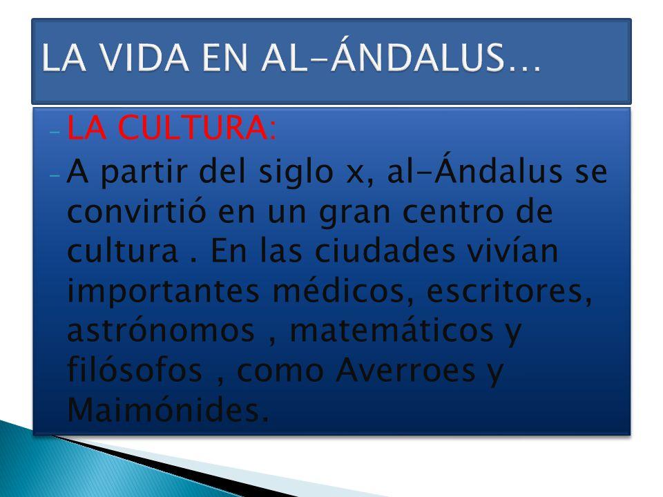 LA VIDA EN AL-ÁNDALUS… LA CULTURA: