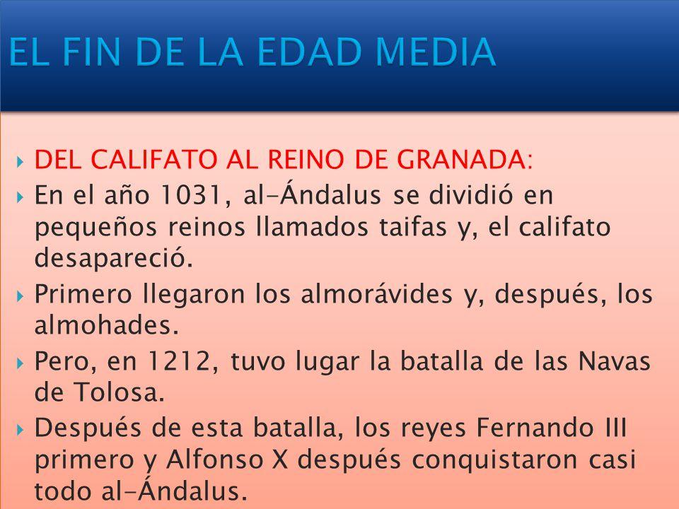 EL FIN DE LA EDAD MEDIA DEL CALIFATO AL REINO DE GRANADA: