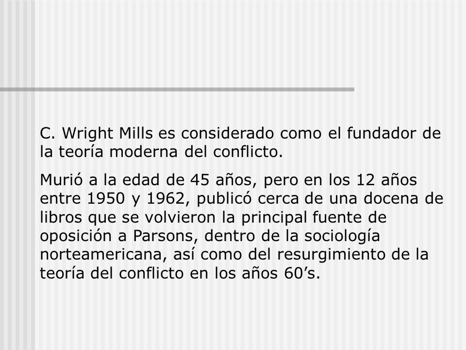 C. Wright Mills es considerado como el fundador de la teoría moderna del conflicto.