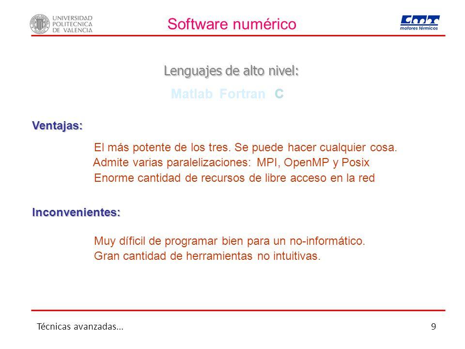 Software numérico Lenguajes de alto nivel: Matlab Fortran C Ventajas:
