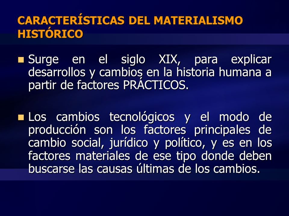 CARACTERÍSTICAS DEL MATERIALISMO HISTÓRICO