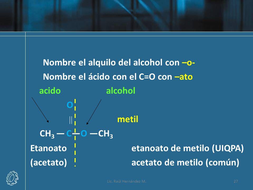 Nombre el alquilo del alcohol con –o-
