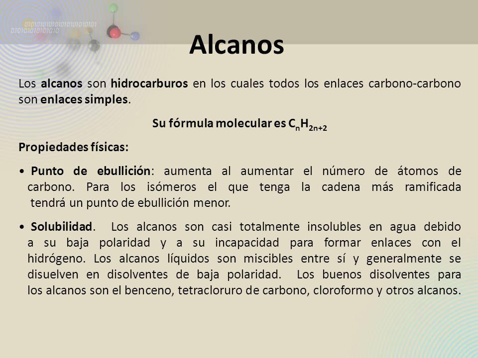 Su fórmula molecular es CnH2n+2