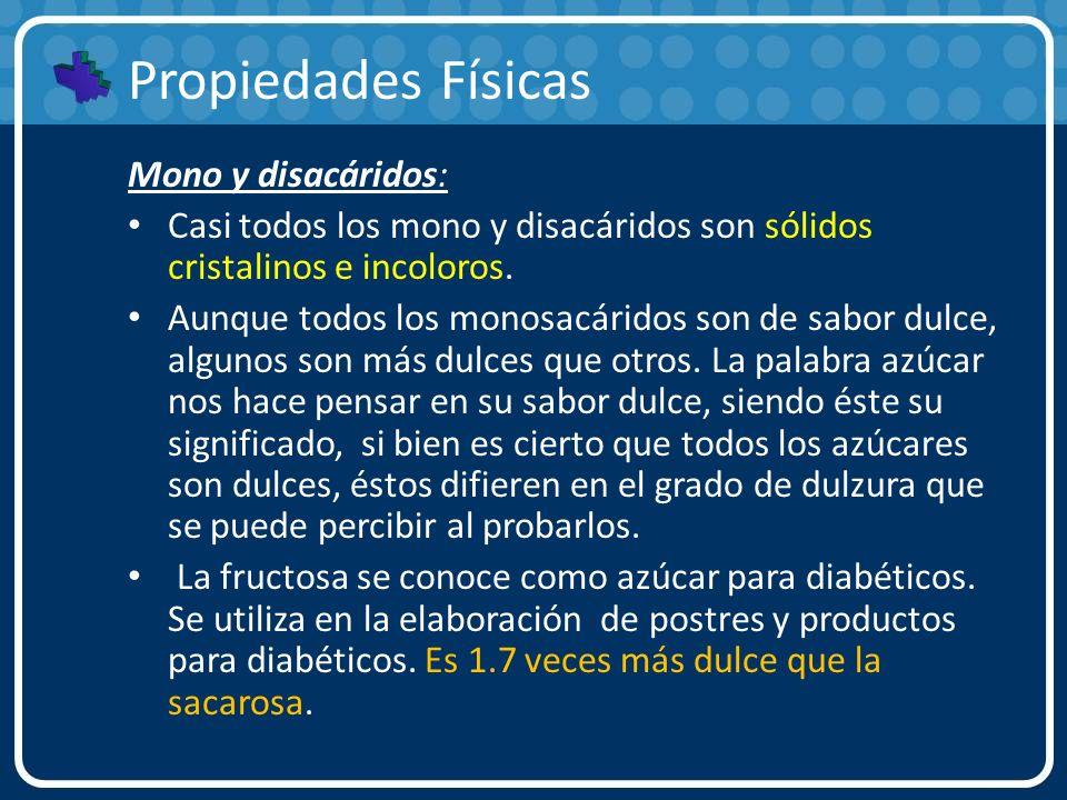 Propiedades Físicas Mono y disacáridos: