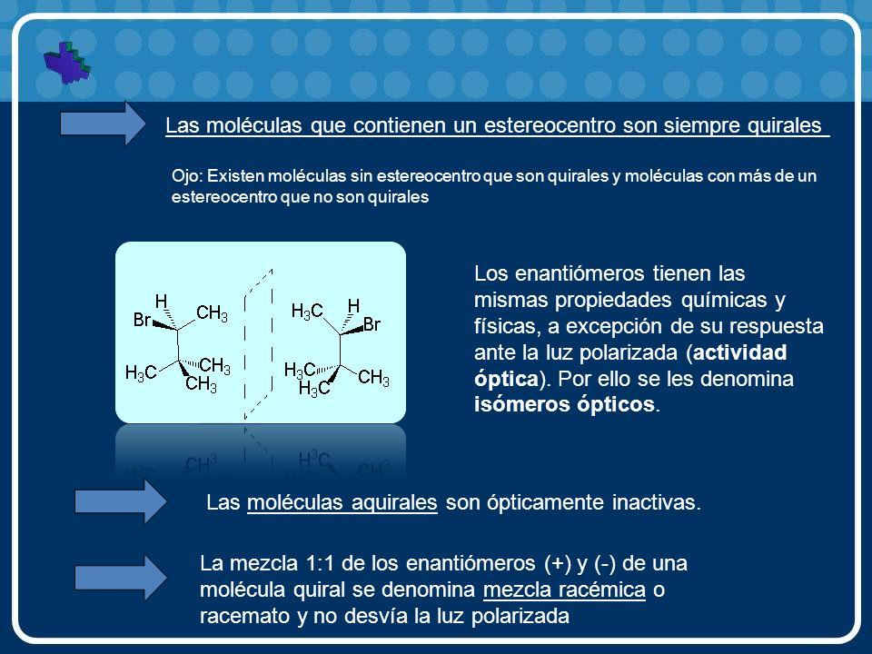Las moléculas que contienen un estereocentro son siempre quirales