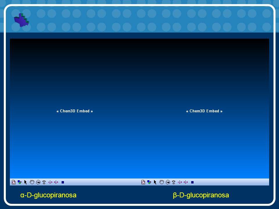α-D-glucopiranosa β-D-glucopiranosa