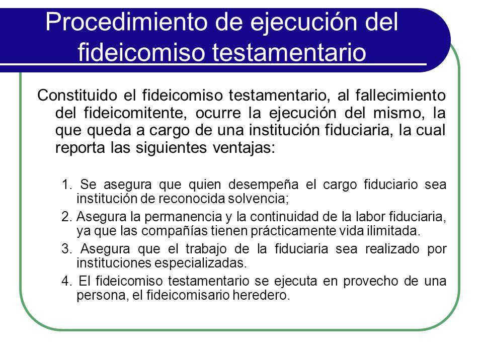 Procedimiento de ejecución del fideicomiso testamentario