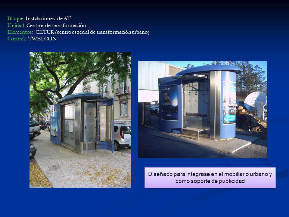 Bloque: Instalaciones de AT Unidad: Centros de transformación Elementos: CETUR (centro especial de transformación urbano)