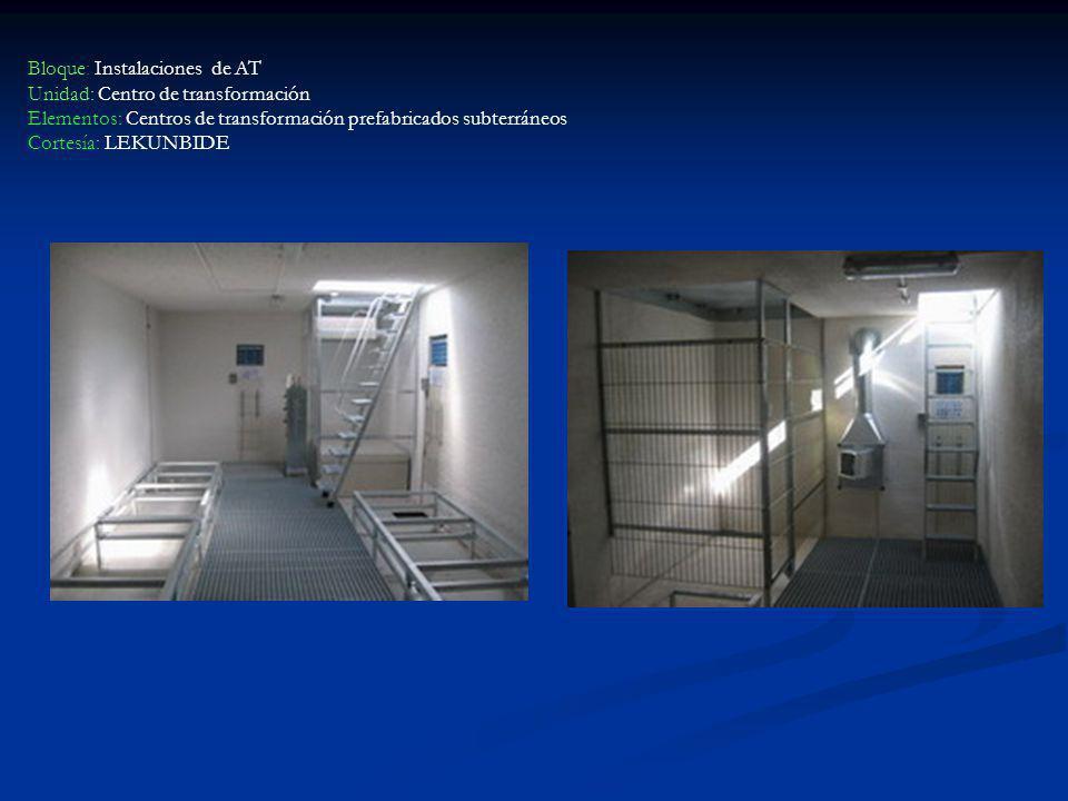 Bloque: Instalaciones de AT Unidad: Centro de transformación Elementos: Centros de transformación prefabricados subterráneos