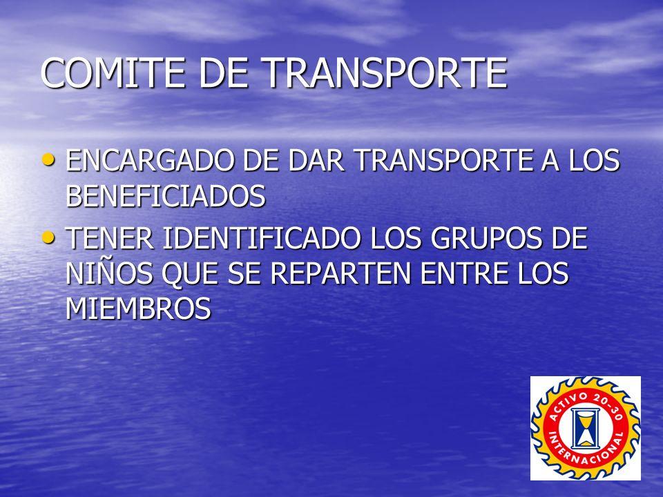 COMITE DE TRANSPORTE ENCARGADO DE DAR TRANSPORTE A LOS BENEFICIADOS