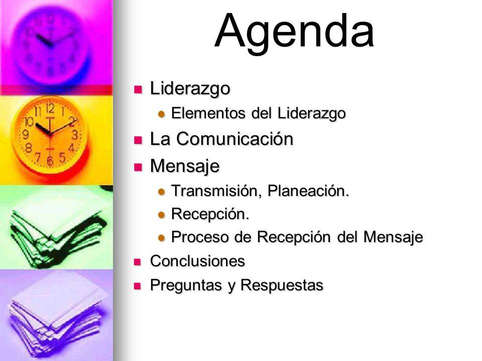 Agenda Liderazgo La Comunicación Mensaje Elementos del Liderazgo