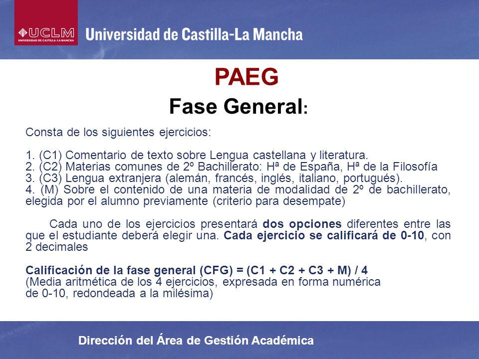 PAEG Fase General: Consta de los siguientes ejercicios: