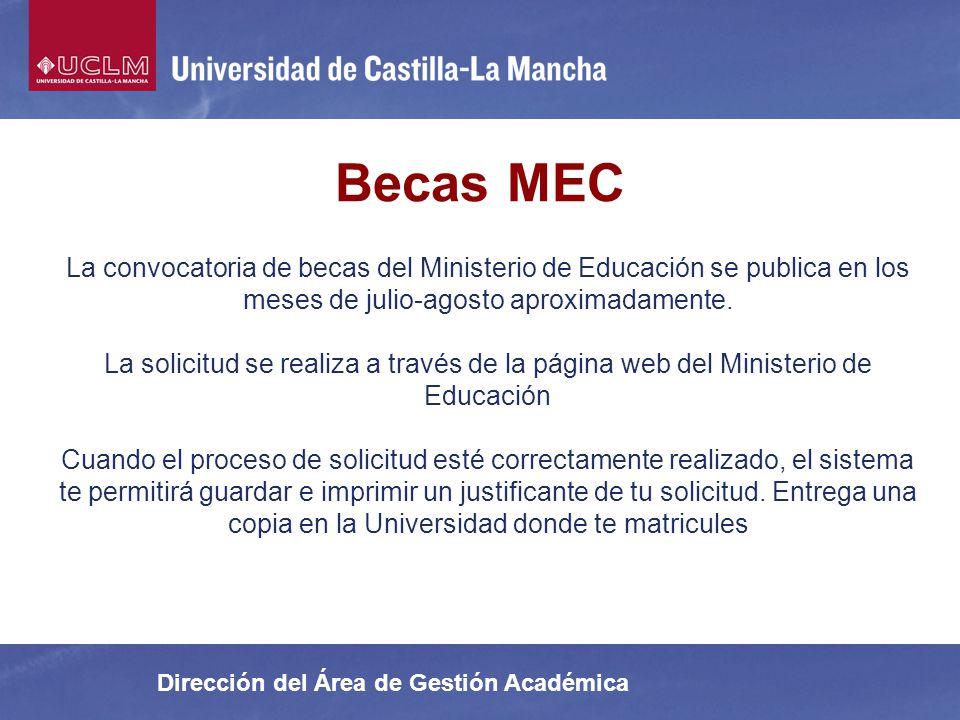 Becas MEC La convocatoria de becas del Ministerio de Educación se publica en los meses de julio-agosto aproximadamente.