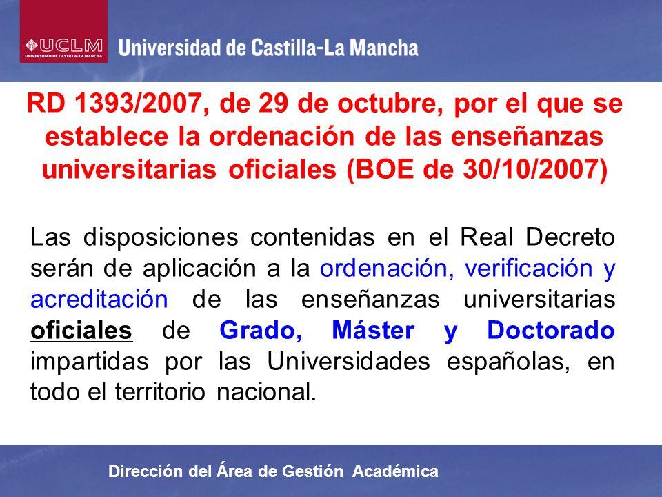 RD 1393/2007, de 29 de octubre, por el que se establece la ordenación de las enseñanzas universitarias oficiales (BOE de 30/10/2007)