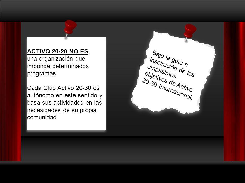 ACTIVO 20-20 NO ES una organización que imponga determinados programas.
