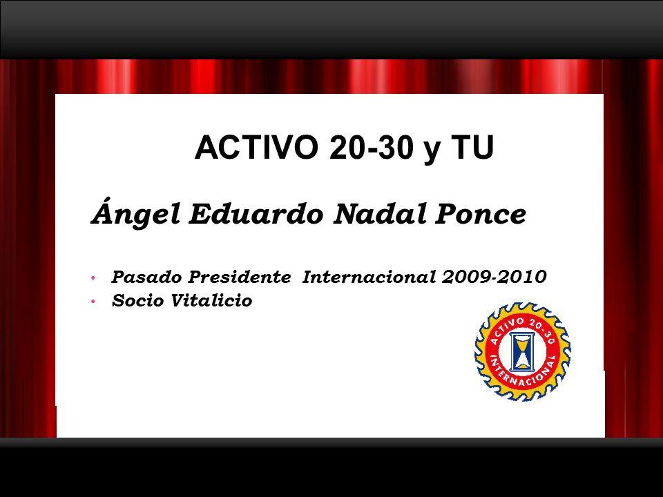 ACTIVO 20-30 y TU Ángel Eduardo Nadal Ponce