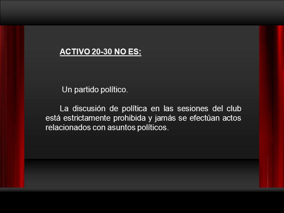 ACTIVO 20-30 NO ES: Un partido político.