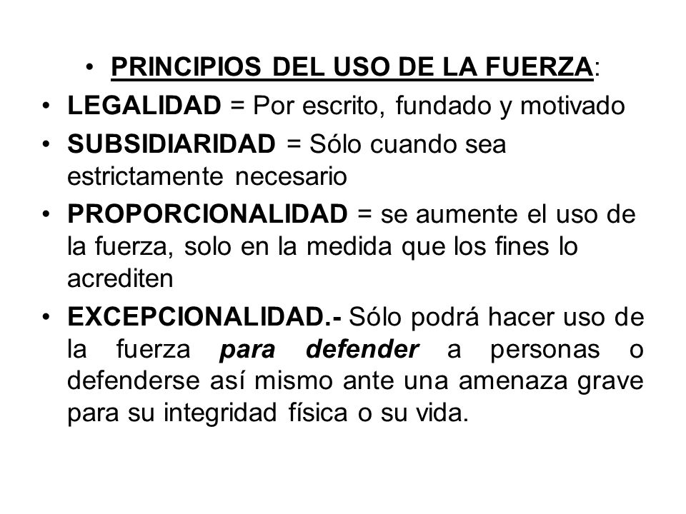 PRINCIPIOS DEL USO DE LA FUERZA:
