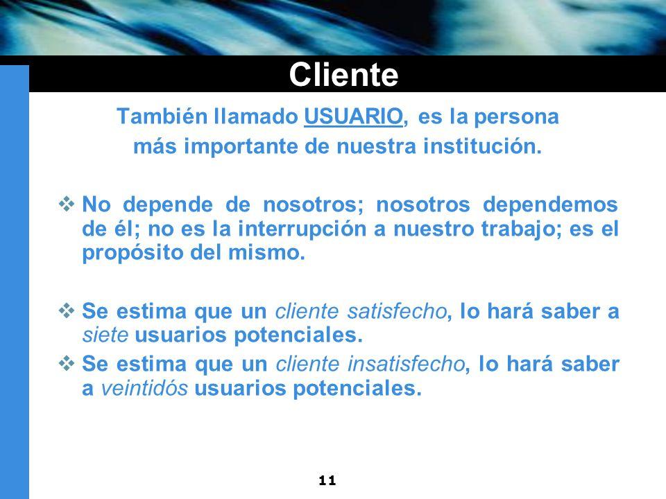 Cliente También llamado USUARIO, es la persona