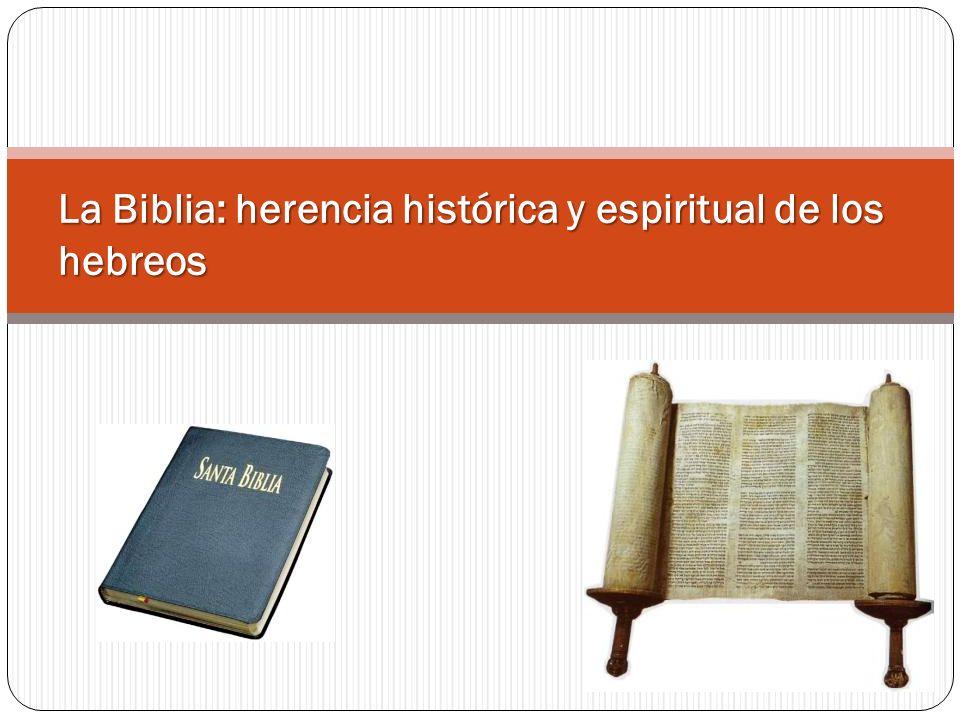 La Biblia: herencia histórica y espiritual de los hebreos