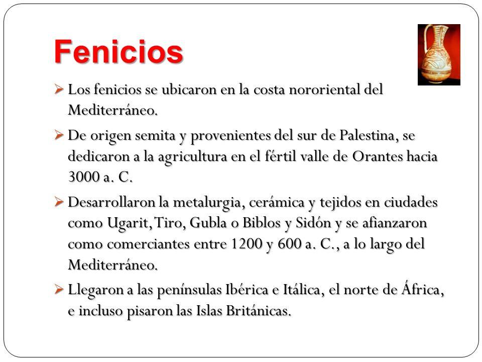 Fenicios Los fenicios se ubicaron en la costa nororiental del Mediterráneo.