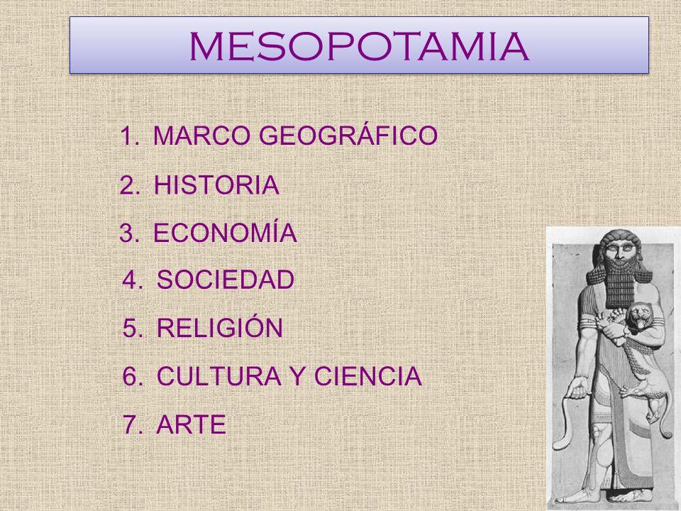 MESOPOTAMIA MARCO GEOGRÁFICO HISTORIA ECONOMÍA SOCIEDAD RELIGIÓN