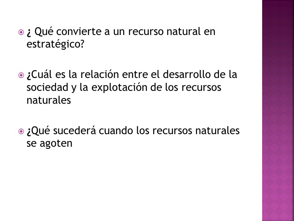 ¿ Qué convierte a un recurso natural en estratégico