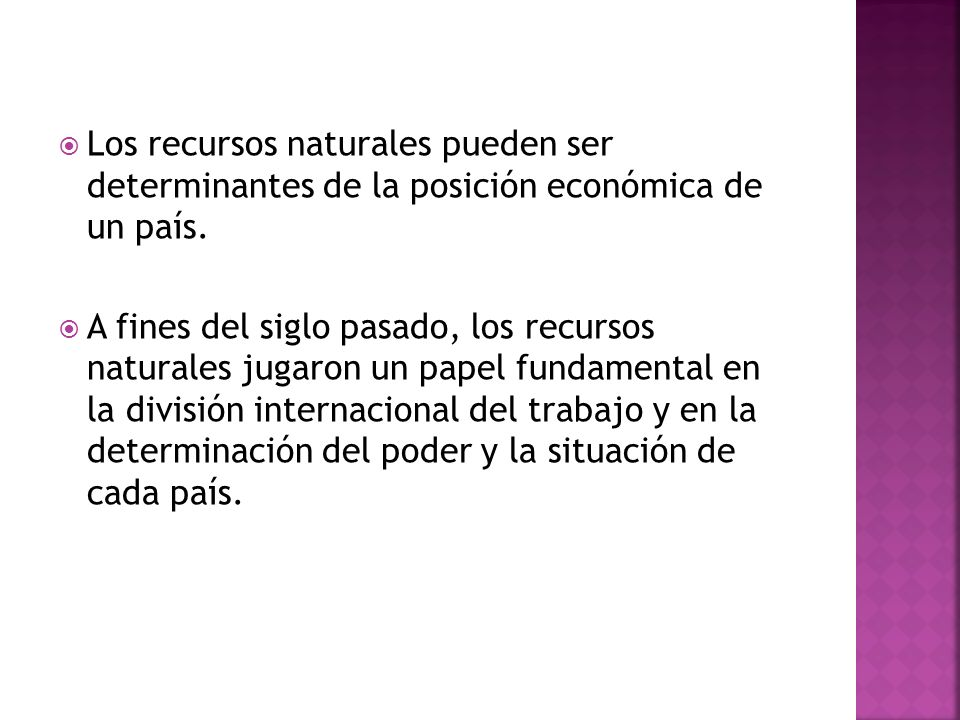 Los recursos naturales pueden ser determinantes de la posición económica de un país.