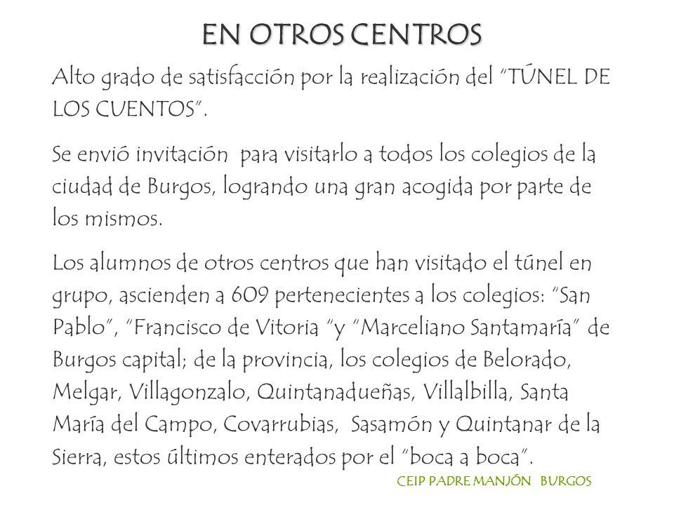 EN OTROS CENTROS Alto grado de satisfacción por la realización del TÚNEL DE LOS CUENTOS .
