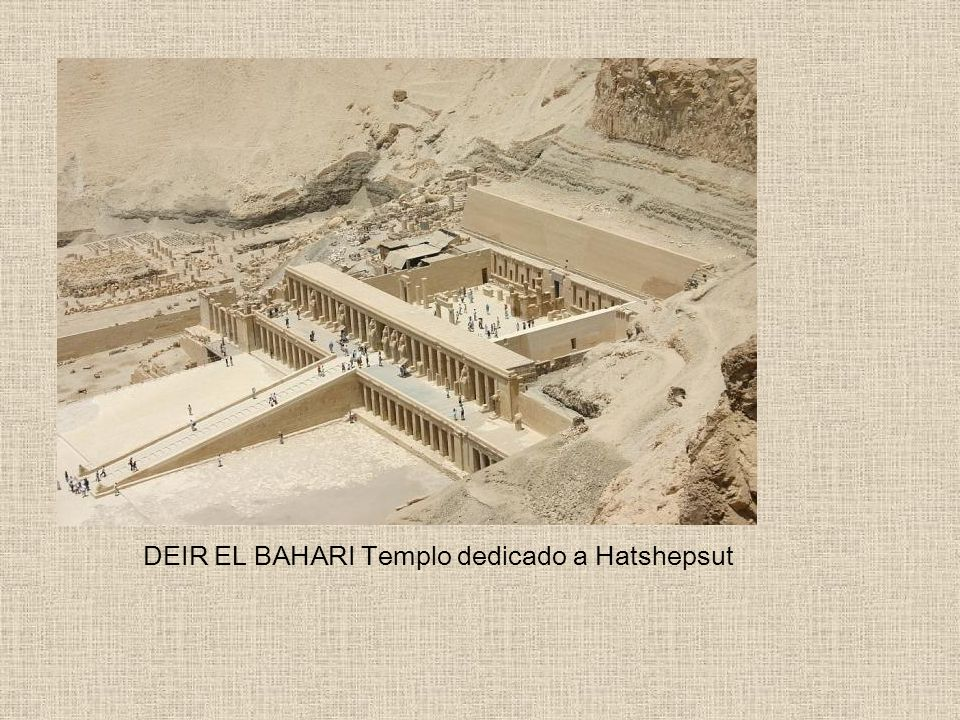 DEIR EL BAHARI Templo dedicado a Hatshepsut