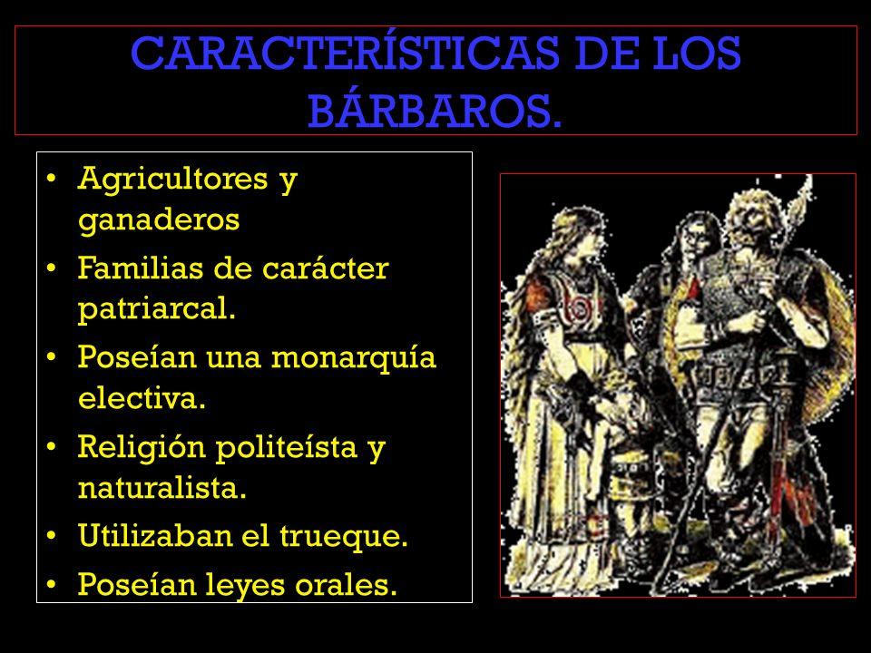 CARACTERÍSTICAS DE LOS BÁRBAROS.