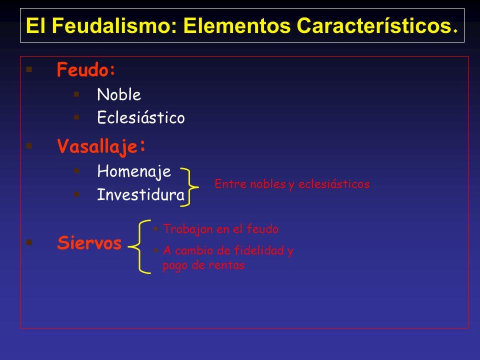 El Feudalismo: Elementos Característicos.