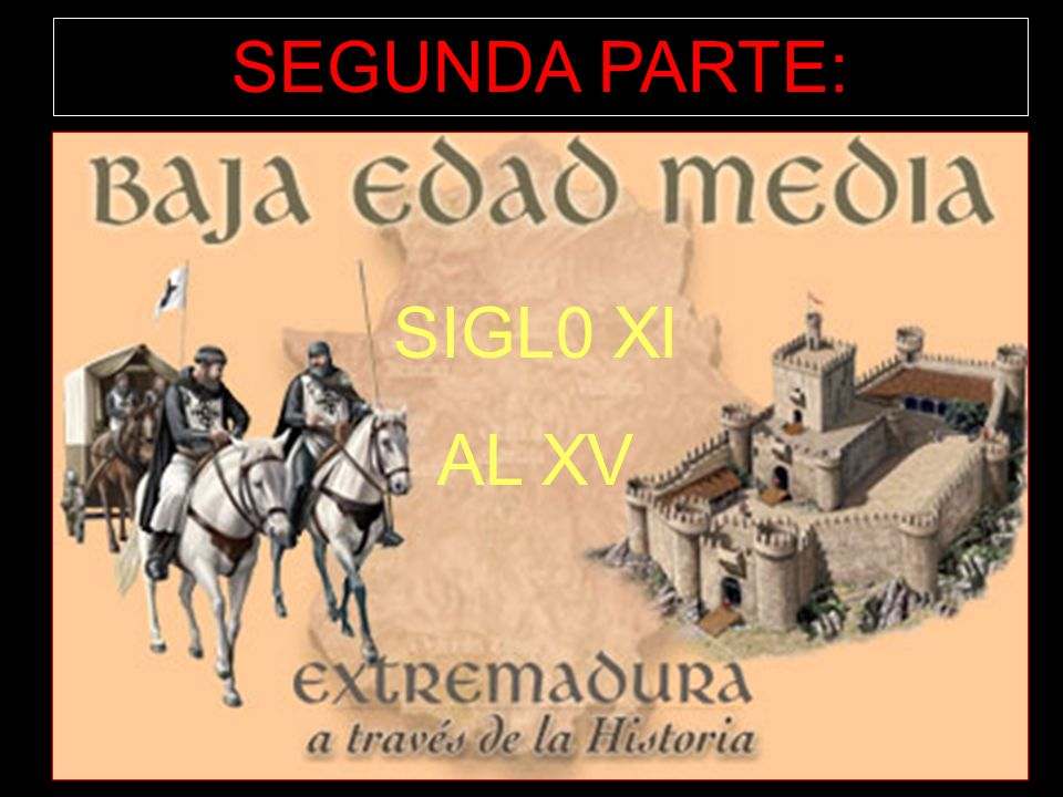 SEGUNDA PARTE: SIGL0 XI AL XV