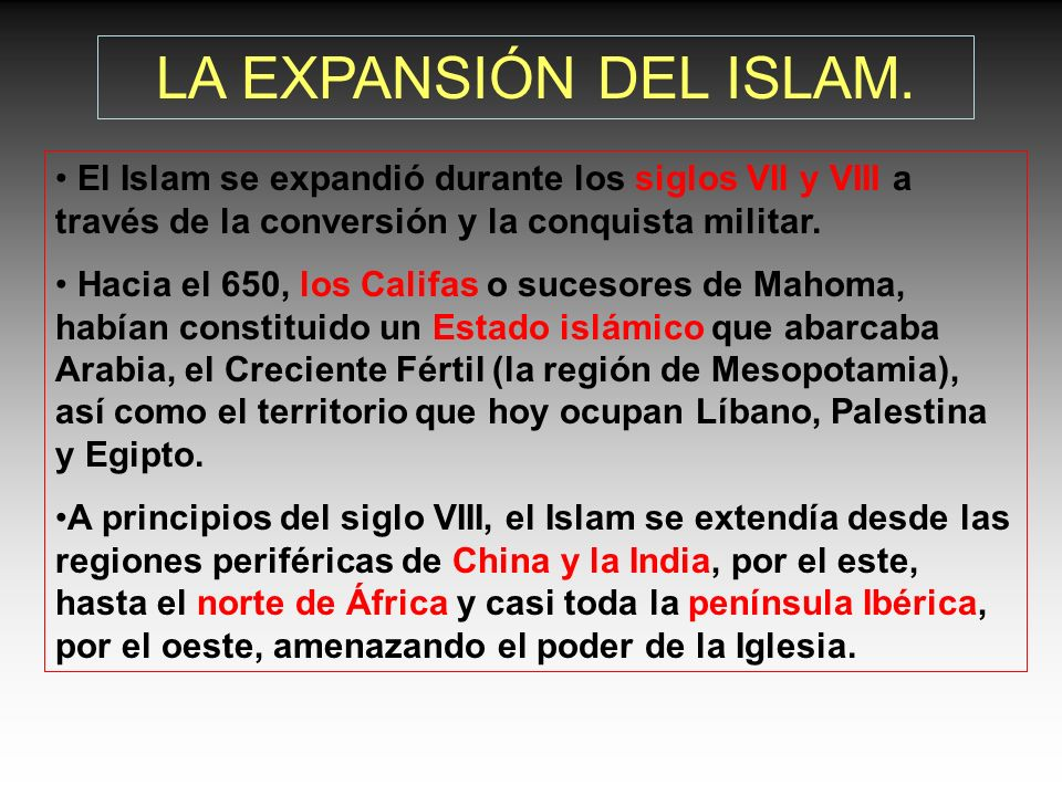 LA EXPANSIÓN DEL ISLAM.El Islam se expandió durante los siglos VII y VIII a través de la conversión y la conquista militar.