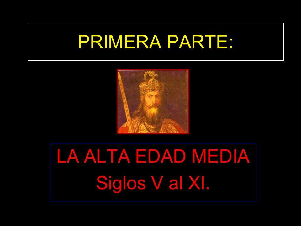 LA ALTA EDAD MEDIA Siglos V al XI.