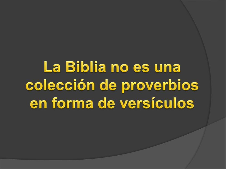 La Biblia no es una colección de proverbios