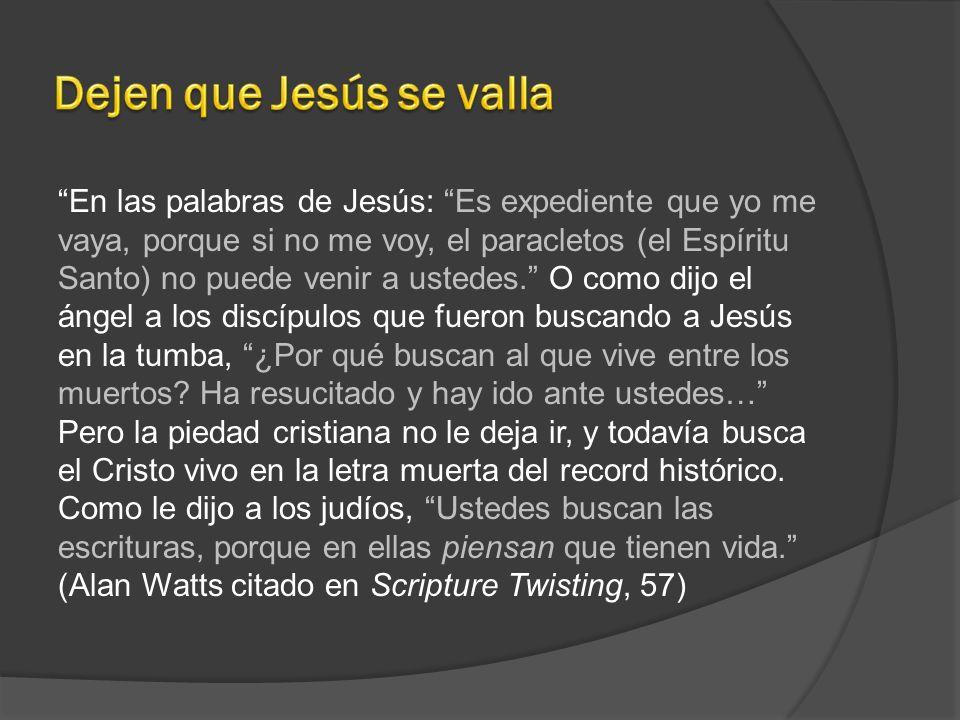 Dejen que Jesús se valla