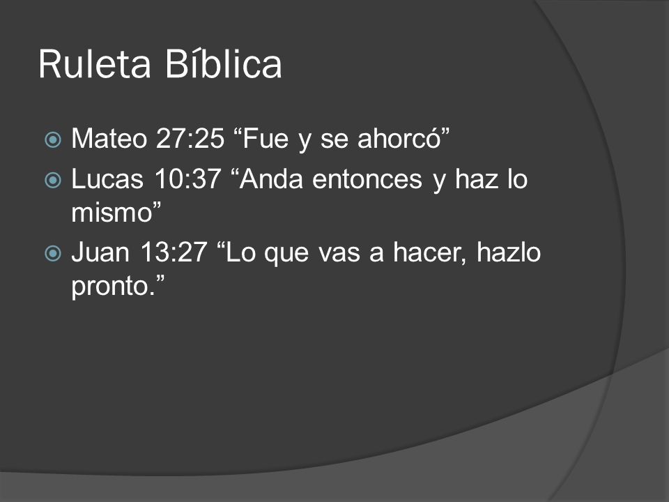 Ruleta Bíblica Mateo 27:25 Fue y se ahorcó