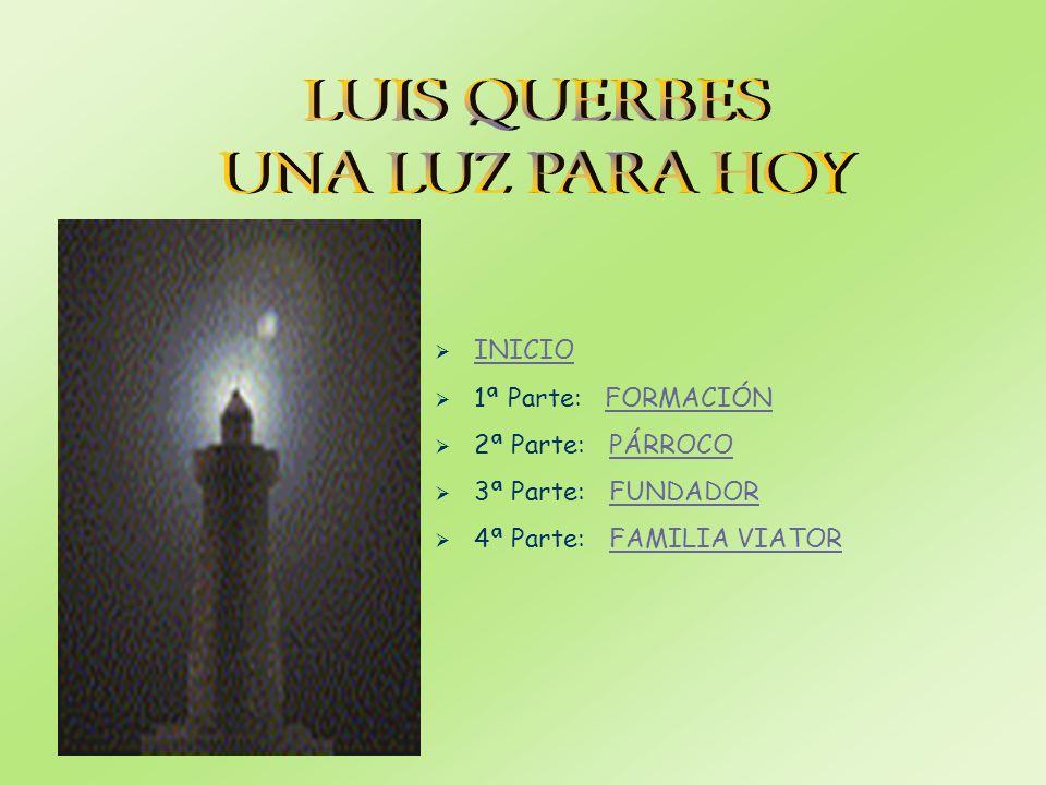 LUIS QUERBES UNA LUZ PARA HOY INICIO 1ª Parte: FORMACIÓN