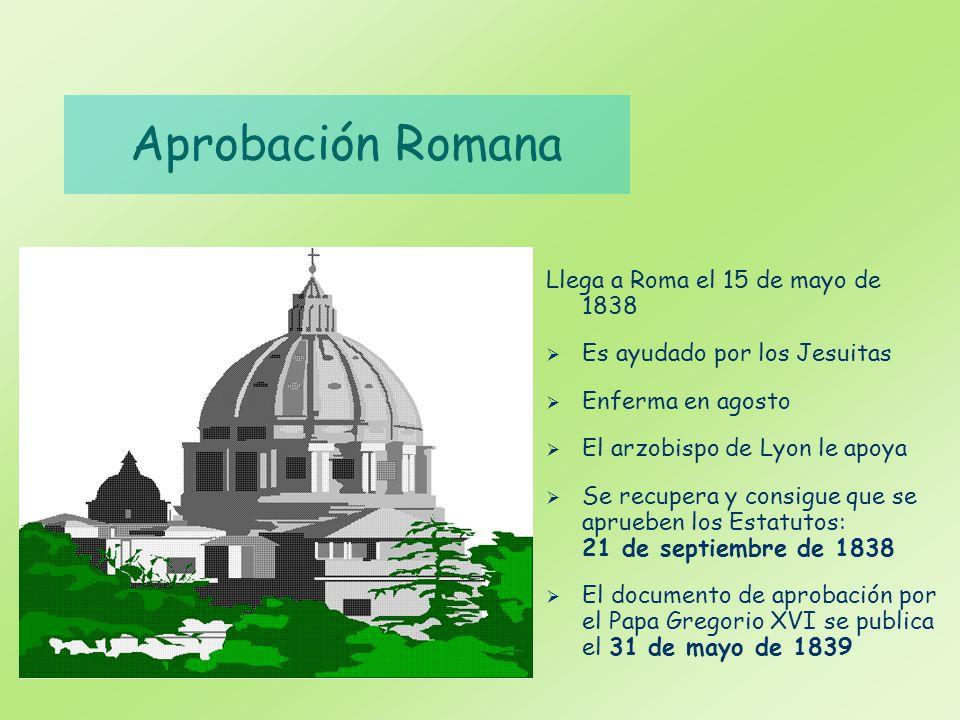 Aprobación Romana Llega a Roma el 15 de mayo de 1838